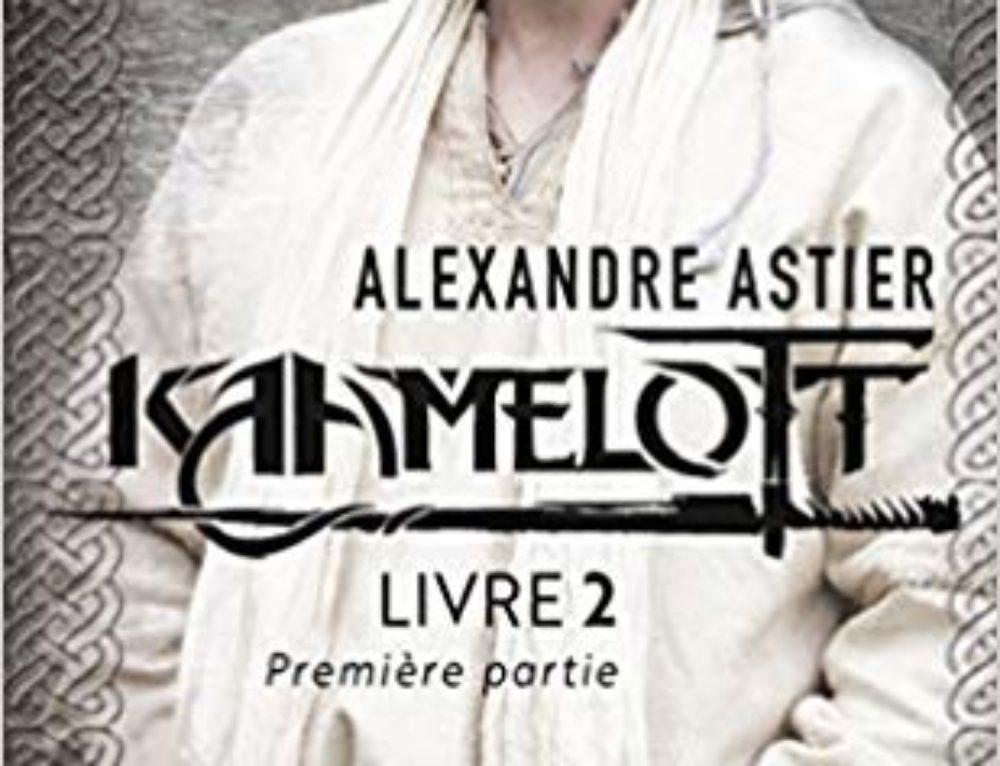 Lecture : Kaamelott, livre 2 (Alexandre Astier)