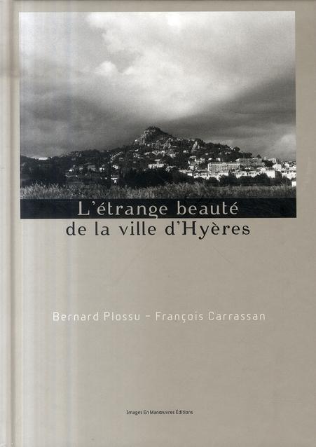 Lecture : L'Étrange beauté de la ville d'Hyères (Plossu – Carrassan)